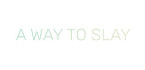 A Way To Slay v2.1
