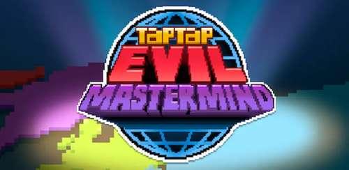 Tap Tap Evil Mastermind v1.15.8