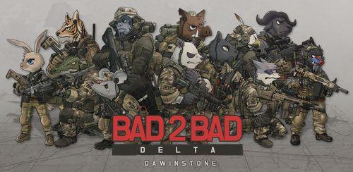 BAD 2 BAD: DELTA v1.5.0