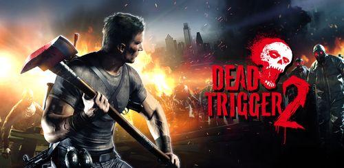 DEAD TRIGGER 2 v1.6.4 + data