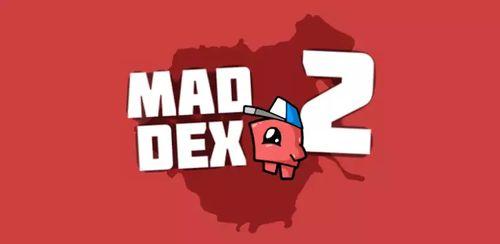Mad Dex 2 v1.2.2