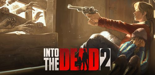 Into the Dead 2 v1.31.0 + data